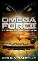 Omega Force: Return of the Archon (OF5) (English Edition)