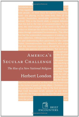 Americas Secular Challenge: The Rise of a New National Religion (Brief Encounters)