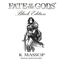 Fate of the Gods - Black Edition (       UNABRIDGED) by K Massop Narrated by James Kermack