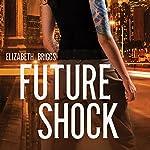 Future Shock | Elizabeth Briggs