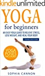 Yoga For Beginners: An Easy Yoga Guid...