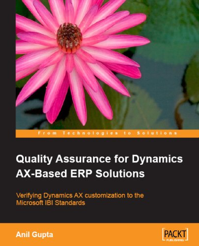 Quality Assurance For Dynamics Ax-Based Erp Solutions: Verifying Dynamics Ax Customization To The Microsoft Ibi Standards