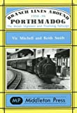 Branch Lines Around Porthmadog 1954-94: the Welsh Highland and Festiniog Railways (Narrow Gauge)