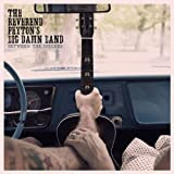 Between The Ditches by The Reverend Peyton's Big Damn Band (2012-08-27) 【並行輸入品】