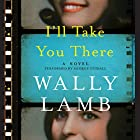 I'll Take You There: A Novel Hörbuch von Wally Lamb Gesprochen von: George Guidall