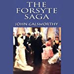 The Forsyte Saga (       UNABRIDGED) by John Galsworthy Narrated by Fred Williams