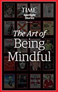 The Art of Being Mindful