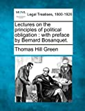 Lectures on the Principles of Political Obligation: With Preface by Bernard Bosanquet.