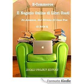 Il Negozio Online di Libri Usati, Su Amazon, dal Divano di Casa Tua (E-Commerce Vol. 1)