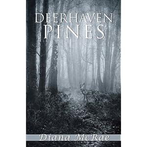 Deerhaven Pines - Diana McRae