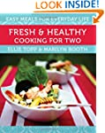 Fresh & Healthy Cooking for Two: Easy...