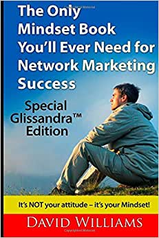 The Only Mindset Book You'll Ever Need For Network Marketing Success: Special Glissandra(TM) Edition