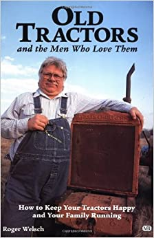 Old Tractors and the Men Who Love Them: How to Keep Your
