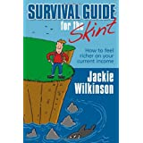 Survival Guide for the Skint - How to Feel Richer on Your Current Incomeby Jackie Wilkinson