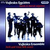 echange, troc Vujicsics Ensemble - Vujicsics ensemble musique traditionnelle serbe et croate