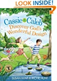Cassie & Caleb Discover God's Wonderful Design (Plants & Pillars Series)