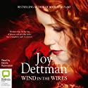 Wind in the Wires (       UNABRIDGED) by Joy Dettman Narrated by Deidre Rubenstein