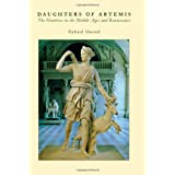 Daughters of Artemis: The Huntress in the Middle Ages and Renaissanceby Richard Almond
