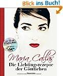 Maria Callas - Die Lieblingsrezepte d...