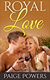 Romance: Royal Love - A Romance Novella and Love Story: (Romance, Love Romance, Mystery Romance, Romance Suspense)