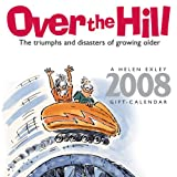 Over the Hill 2008 Calendar (1594903107) by Exley, Helen