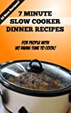 7 Minute Slow Cooker Recipes: For People With No Damn Time to Cook!