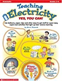 Teaching Electricity: Yes, You Can! (059039018X) by Tomacek, Steve