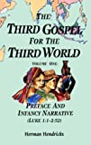 img - for The Third Gospel for the Third World: Preface and Infancy Narrative (Luke 1:1-2:52) (Vol 1) book / textbook / text book