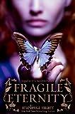 Fragile Eternity (Wicked Lovely)