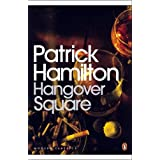 Hangover Square: A Story of Darkest Earl's Court (Penguin Modern Classics)by Patrick Hamilton