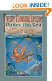 Twenty Thousand Leagues Under the Sea (Illustrated)