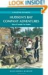 Hudson's Bay Company Adventures: The...