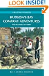 Hudson's Bay Company Adventures: Tale...