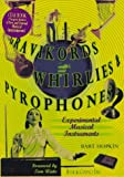 Gravikords, Whirlies & Pyrophones: Experimental Musical Instruments