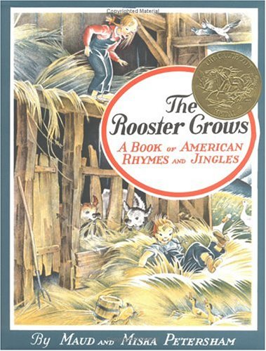 The Rooster Crows : A Book of American Rhymes and Jingles, Maud Petersham, Miska Petersham