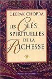 echange, troc Deepak Chopra - Les clés spirituelles de la richesse
