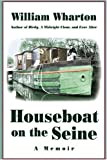 Houseboat on the Seine: A Memoir