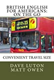 img - for British English for Americans: On the Go: Convenient Travel Size book / textbook / text book