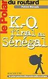 echange, troc Patrick Mercado - Le Polar du Routard : K.-O. final au Sénégal