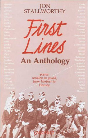 First Lines: Poems Written in Youth from Herbert to Heaney (Fyfield Books)