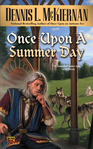 Once Upon a Summer Day (Once Upon A Time Series), Dennis L. McKiernan