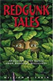 Redgunk Tales: Apocalypse and Kudzu from Redgunk, Mississippi