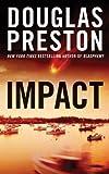 Impact (Wyman Ford Series) by Douglas Preston (2010-12-28)