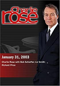 Charlie Rose with Bob Schieffer; Liz Smith; Richard Price (January 31, 2003)