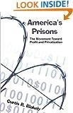 America's Prisons: The Movement Toward Profit and Privatization