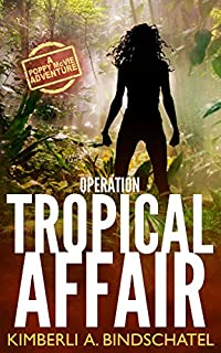 Operation Tropical Affair: A Poppy Mcvie Adventure by Kimberli Bindschatel ebook deal