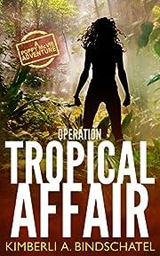 Operation Tropical Affair: A Poppy McVie Adventure (Poppy McVie Series Book 1)