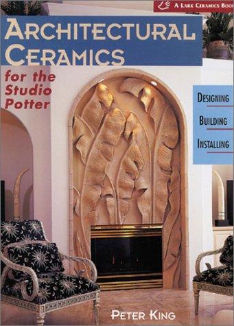 Architectural Ceramics for the Studio Potter: Designing *...