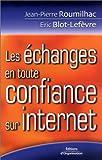 echange, troc Jean-Pierre Roumilhac, Eric Blot-Lefèvre - Les Echanges en toute confiance sur Internet