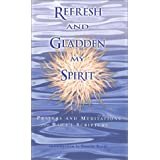 Refresh and Gladden My Spirit: Prayers and Meditations from Baha'i Scripture ~ Pamela Brode